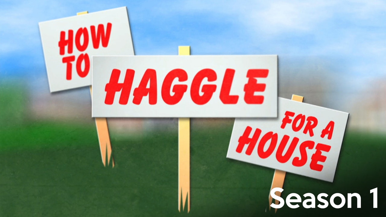 How to Haggle for a House - Season 1