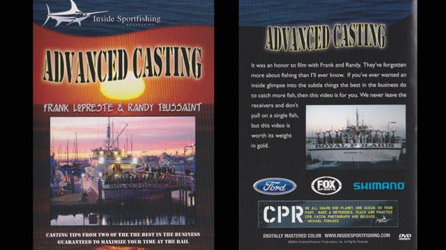 Advanced Casting Tips and Techniques with Frank LoPreste & Randy Toussaint  TRT 42:00