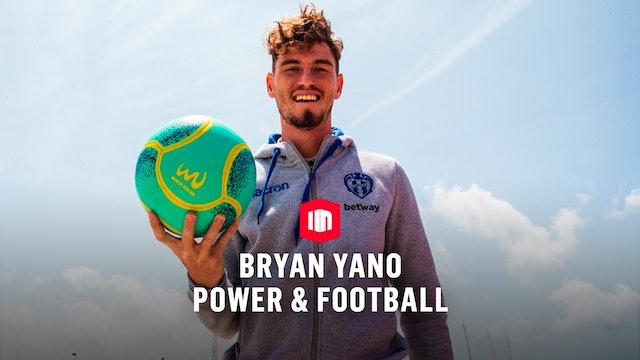 Power & Football: Bryan Yano