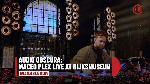Audio Obscura: Maceo Plex Live at Rij...