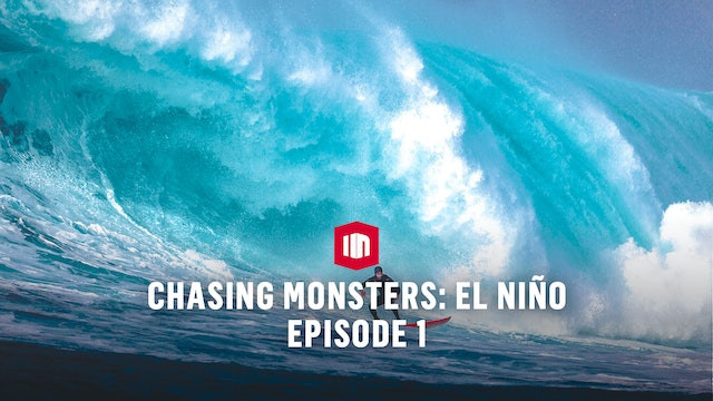 Chasing Monsters: El Nino Episode 1