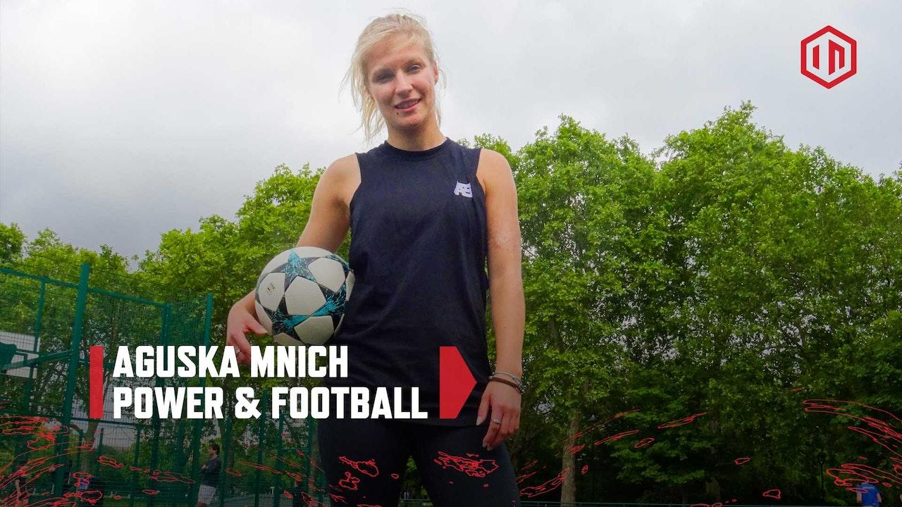 Power & Football: Aguska Mnich