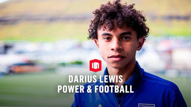 Power & Football: Darius Lewis