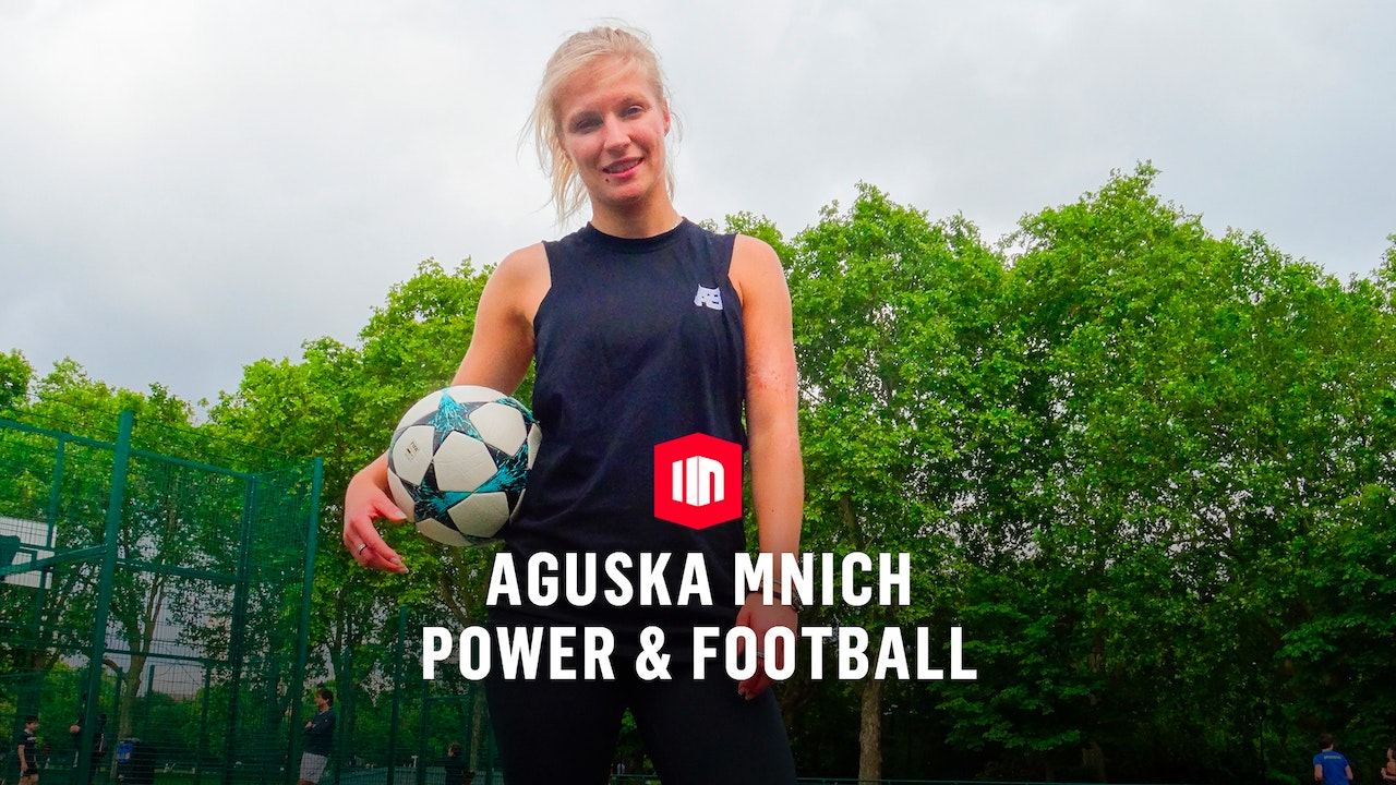 Power & Football: Aguska Mnich