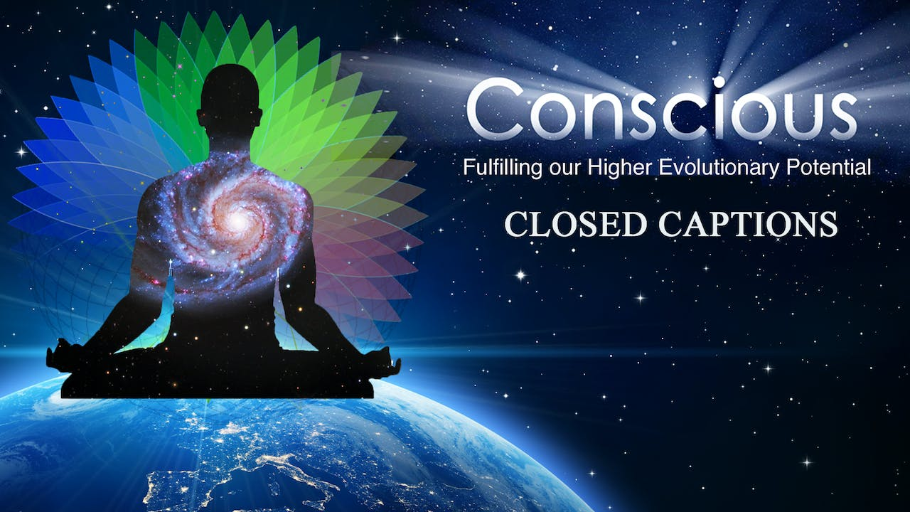 (CLOSED CAPTIONS) Conscious: Fulfilling our H...