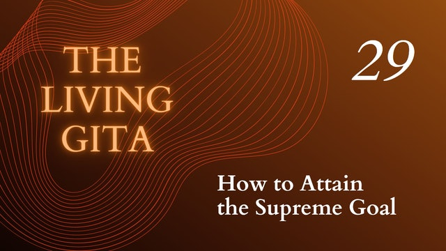 Part 29: How to Attain the Supreme Goal