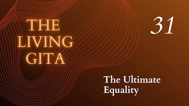 Part 31: The Ultimate Equality