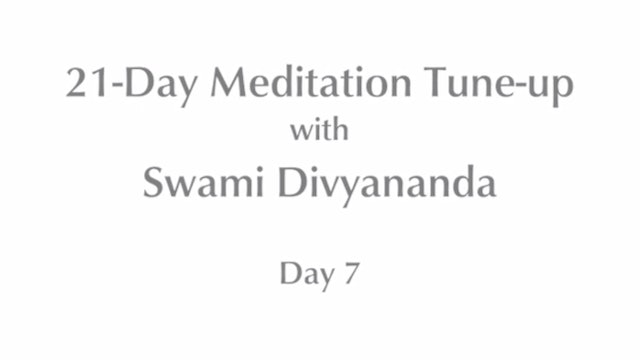 21-Day Mediation Tune-up: Day 7 with Swami Divyananda