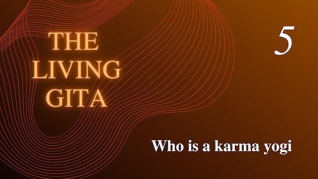 Part 5: Who is a karma yogi?