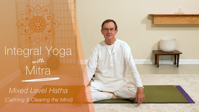 Hatha Yoga - A Calm and Clear Mind - Mixed Level with Mitra Somerville