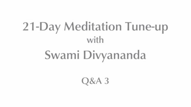 21-Day Meditatin Tune-up: Q&A #3 with Swami Divyananda