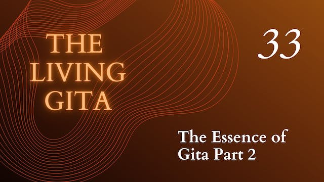 Part 33: The Essence of Gita Part 2