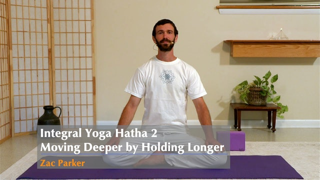 Hatha Yoga - Level 2: Holding Longer, Moving Deeper with Zac Parker