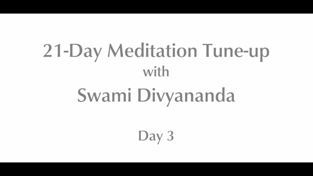 21-Day Mediation Tune-up: Day 3 with Swami Divyananda