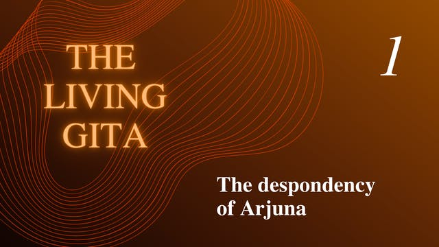 Part 1: The Despondency of Arjuna