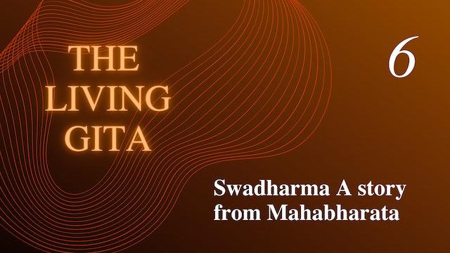 Part 6: Swadharma - A story from Mahabharata