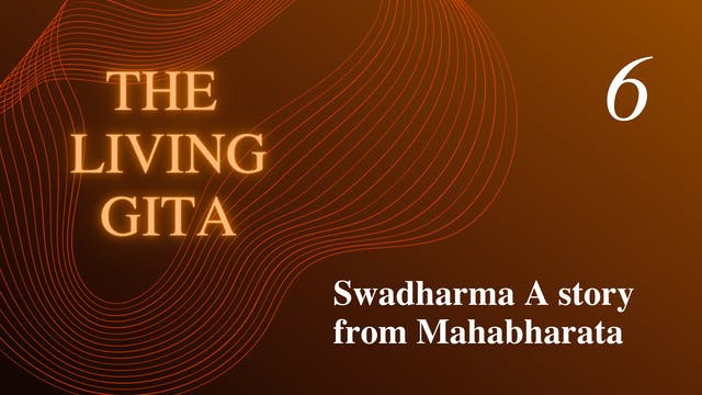 Part 6: Swadharma - A story from Maha...