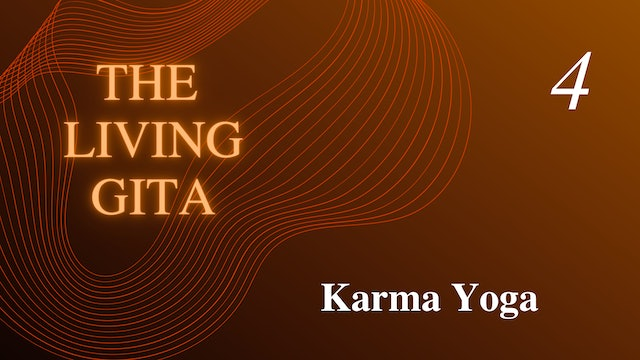 Part 4: Karma Yoga