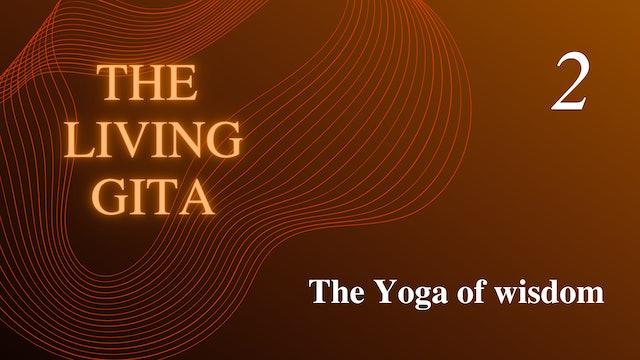 Part 2: The Yoga of wisdom
