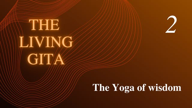 Part 2: The Yoga of wisdom