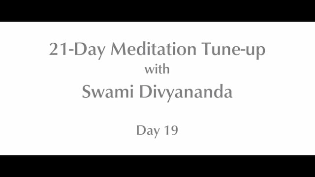 21-Day Mediation Tune-up: Day 19 with Swami Divyananda