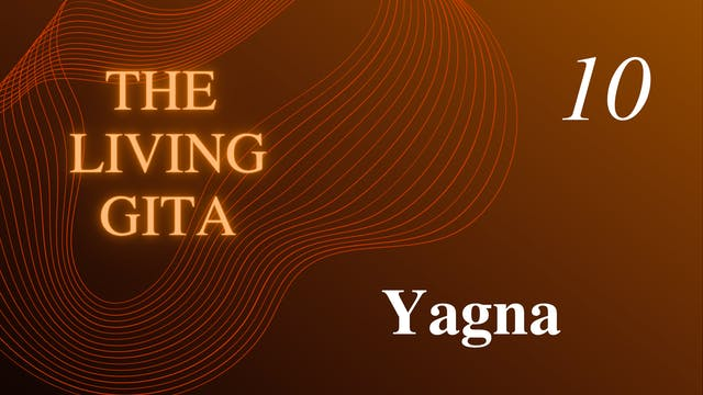 Part 10: Yagna and Sacrifice