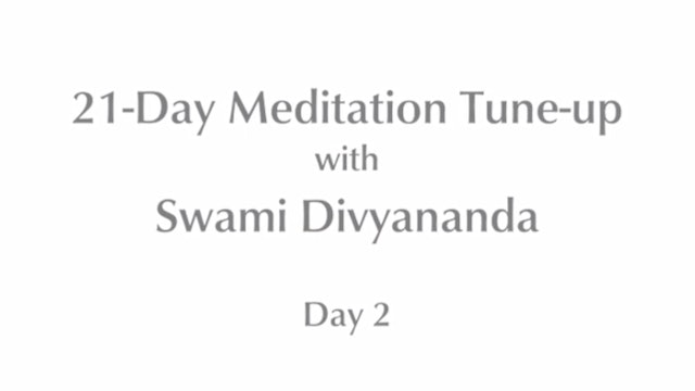 21-Day Mediation Tune-up: Day 2 with Swami Divyananda