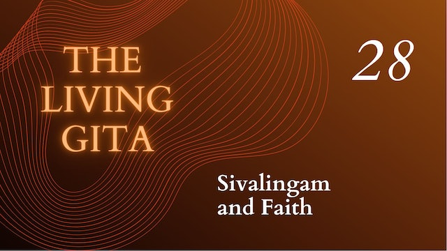 Part 28: Sivalingam and Faith