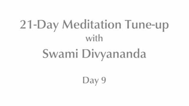 21-Day Mediation Tune-up: Day 9 with Swami Divyananda