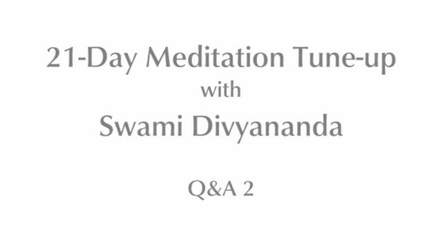 21-Day Meditatin Tune-up: Q&A #2 with Swami Divyananda