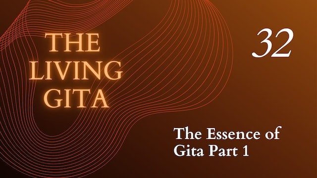 Part 32: The Essence of Gita Part 1