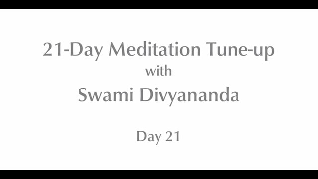 21-Day Mediation Tune-up: Day 21 with Swami Divyananda