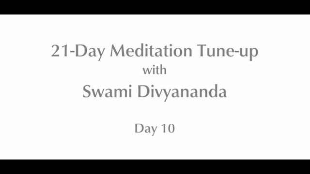 21-Day Mediation Tune-up: Day 10 with Swami Divyananda
