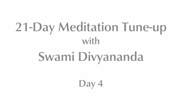 21-Day Mediation Tune-up: Day 4 with Swami Divyananda