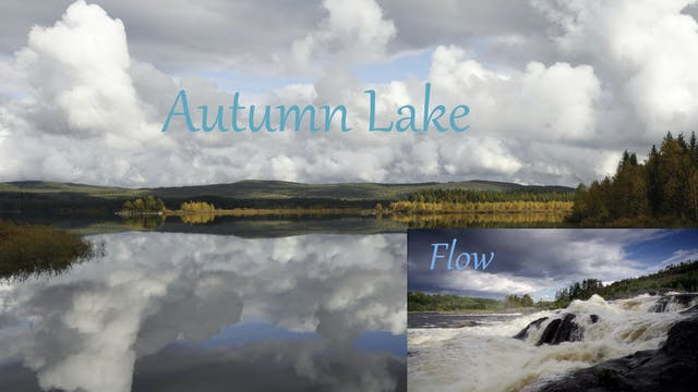 Autumn Lake Deluxe - two relaxing nature videos featuring water