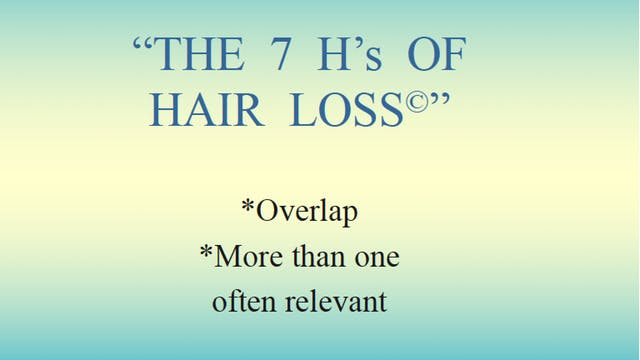 "The ""7 H's of Hair Loss""©"