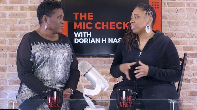 The Mic Check EP #3  Dr. Kisha Robert...