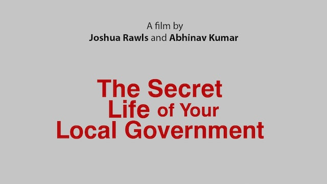 The Secret Life of Your Local Government - Documentary