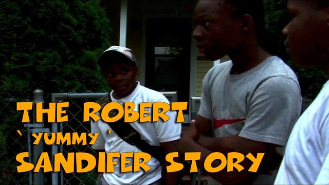 The Robert Yummy Sandifer Story