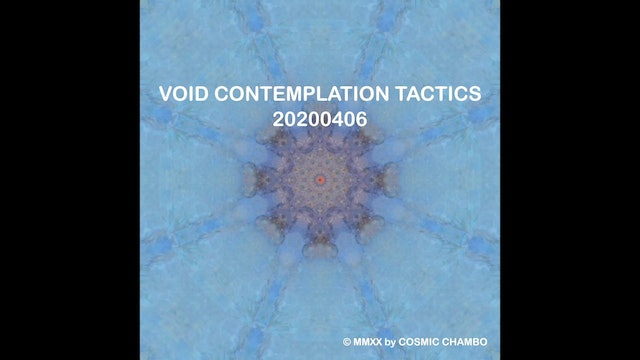 Meditation: Void Contemplation Tactics 20200406