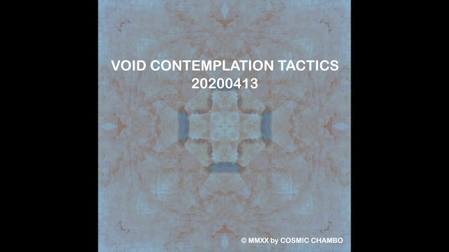 Meditation: Void Contemplation Tactics 20200413