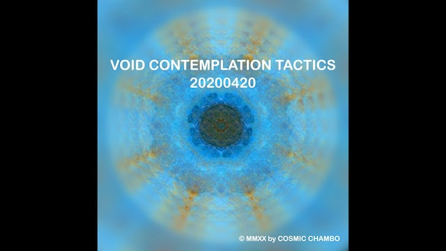 Meditation: Void Contemplation Tactics 20200420