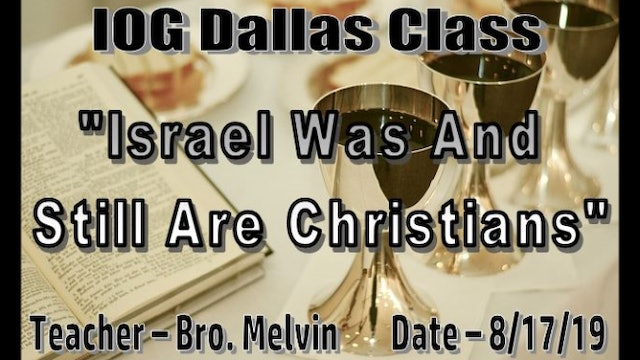 081719 - IOG Dallas - Israel Was And Still Are Christians