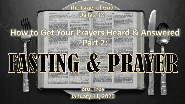 01112020 - IOG Dallas - How To Get Your Prayers Heard & Answered: Part 2 -