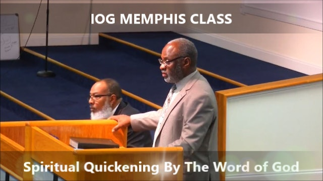 7132019 - IOG Memphis - Spiritual Quickening By The Word of God