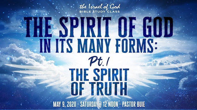 05092020 - The Spirit of God In Its Many Forms - Part 1 - THE SPIRIT OF TRUTH