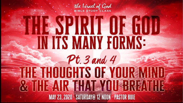 05232020 - The Spirit of God In It Many Forms: Parts 3&4 The Thoughts of...