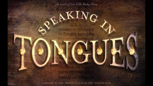 01232021 - Speaking In Tongues
