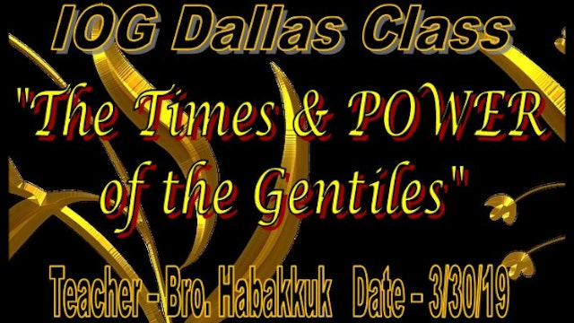 3302019 - IOG Dallas - The Times & POWER of the Gentiles