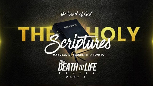 5252019 - IOG ATLANTA - Death to Life Series - Pt III - The Holy Scriptures